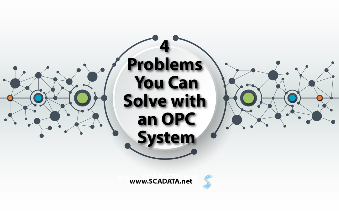 4 Problems You Can Solve with an OPC System
