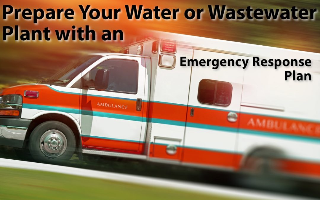 Prepare Your Water or Wastewater Plant with an Emergency Response Plan