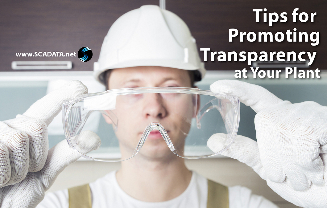 Tips for Promoting Transparency at Your Plant