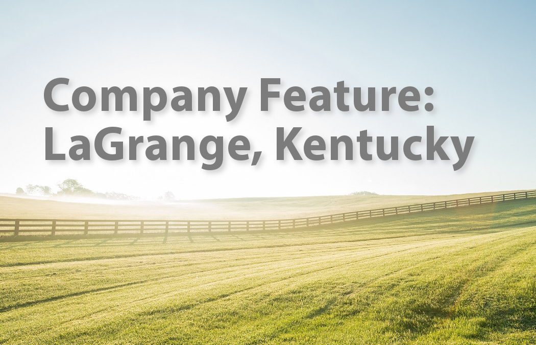 Company Feature: LaGrange, Kentucky