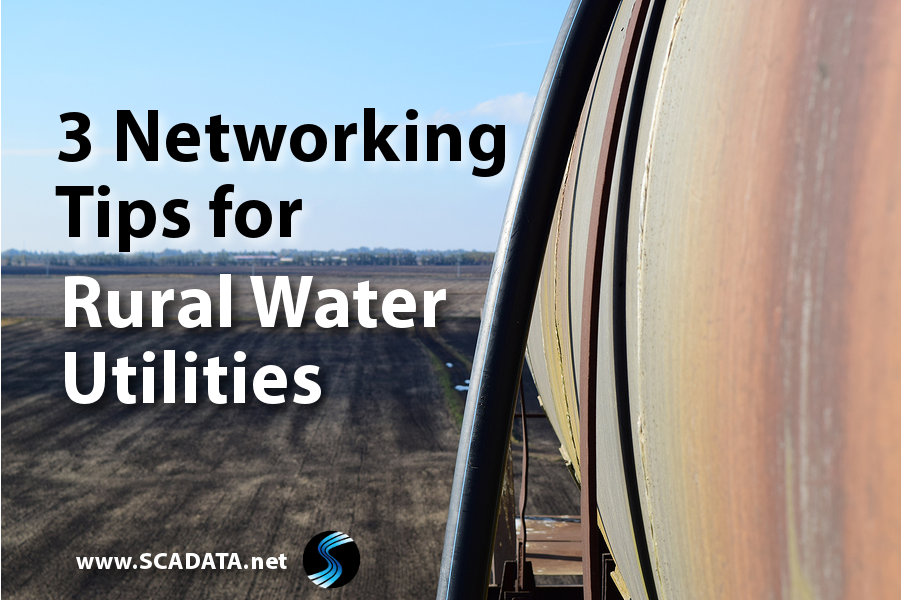 3 Networking Tips for Rural Water Utilites