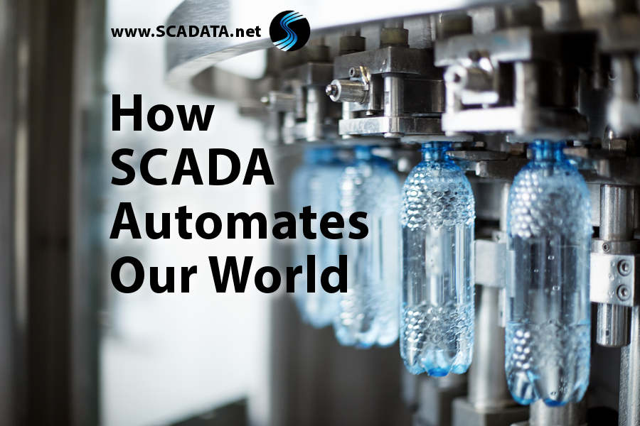 How SCADA Automates Our World Real world applications for SCADA